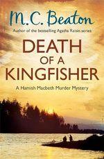 Death of a Kingfisher : Hamish Macbeth Murder Mystery - M. C. Beaton