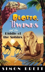 Blotto, Twinks and Riddle of the Sphinx - Simon Brett