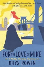 For the Love of Mike : Molly Murphy - Rhys Bowen