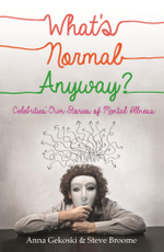 What's Normal Anyway? Celebrities' Own Stories of Mental Illness - Anna Gekoski