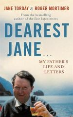 Dearest Jane ... : My Father's Life and Letters - Roger Mortimer