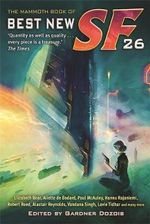 The Mammoth Book of Best New SF 26 : 26 - Gardner Dozois