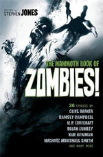 The Mammoth Book of Zombies : Mammoth Books - Stephen Jones