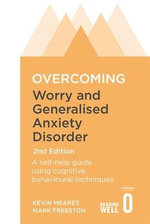 Overcoming Worry and Generalised Anxiety Disorder - Mark Freeston