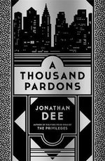 A Thousand Pardons - Jonathan Dee