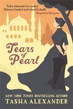 Tears of Pearl : A Lady Emily Mystery - Tasha Alexander