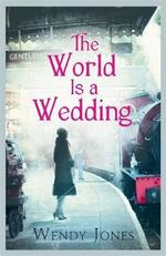 The World is a Wedding - Wendy Jones
