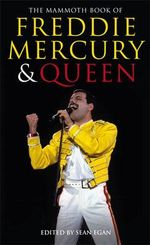 The Mammoth Book of Freddie Mercury and Queen - Sean Egan
