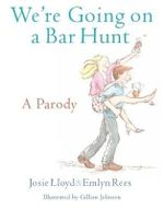 We're Going On A Bar Hunt : A Parody - Josie Lloyd