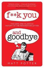 F**K You and Goodbye - Matt Potter