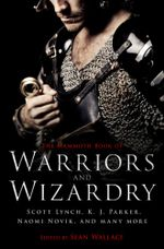 The Mammoth Book Of Warriors and Wizardry - Sean Wallace