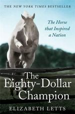 The Eighty Dollar Champion - Elizabeth Letts