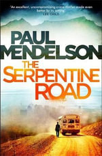 The Serpentine Road - Paul Mendelson
