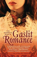 The Mammoth Book of Gaslit Romance - Ekaterina Sedia