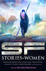The Mammoth Book of SF Stories by Women - Alex Dally MacFarlane