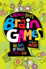 The Mammoth Book Of Brain Games - Gareth Moore