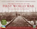 The Battlefields of the First World War : The Unseen Panoramas of the Western Front - Peter Barton