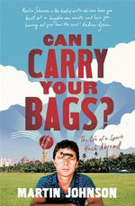 Can I Carry Your Bags? : The Life of a Sports Hack Abroad - Martin Johnson