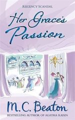 Her Grace's Passion - M. C. Beaton
