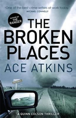 The Broken Places - Ace Atkins