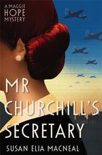 Mr Churchill's Secretary - Susan Elia MacNeal
