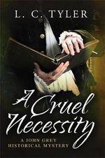A Cruel Necessity - L. C. Tyler