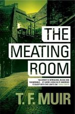 The Meating Room - T. F. Muir