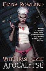 White Trash Zombie Apocalypse - Diana Rowland