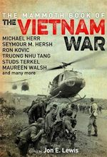 The Mammoth Book of the Vietnam War : Over 40 Definitive Accounts from America's Longest War - Jon E. Lewis