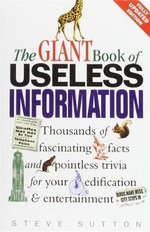 The Giant Book of Useless Information - Steve Sutton