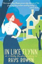 In Like Flynn : Molly Murphy - Rhys Bowen
