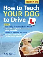How to Teach Your Dog to Drive - Mike Haskins