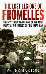 The Lost Legions of Fromelles - Peter Barton