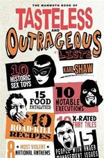 The Mammoth Book of Tasteless and Outrageous Lists - Karl Shaw