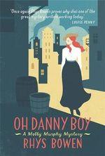 Oh Danny Boy : Molly Murphy - Rhys Bowen