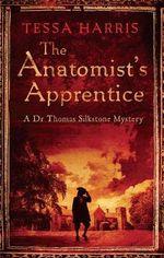 The Anatomist's Apprentice - Tessa Harris