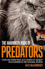 The Mammoth Book of Predators - Alex MacCormick