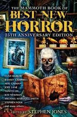 The Mammoth Book of Best New Horror : 25th Anniversary Edition - Stephen Jones