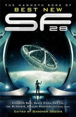 Mammoth Book of Best New SF : 28 - Gardner Dozois