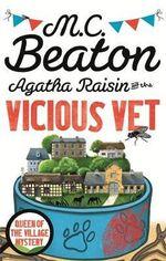 Agatha Raisin and the Vicious Vet : Agatha Raisin - M. C. Beaton