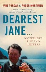 Dearest Jane... : My Father's Life and Letters - Roger Mortimer