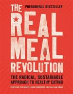 The Real Meal Revolution : The Radical, Sustainable Approach to Healthy Eating - Sally-Ann Creed