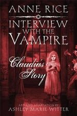 Interview with the Vampire : Claudia's Story - Anne Rice