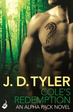 Cole's Redemption : Alpha Pack Book 5 - J.D. Tyler
