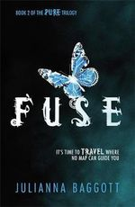 Fuse : Pure Trilogy : Book 2 - Julianna Baggott