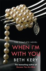 When I'm with You : Because You are Mine Series : Book 2 - Beth Kery