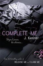 Complete Me - J. Kenner