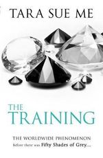 The Training : Submissive Trilogy : Book 3 - Tara Sue Me