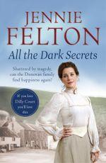 All The Dark Secrets : The Families of Fairley Terrace Sagas 1 - Jennie Felton