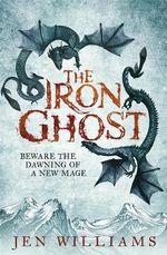 The Iron Ghost - Jen Williams